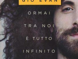 Ormai tra noi è tutto infinito - Gio Evan